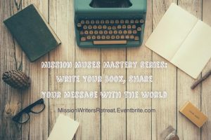 Mission Muses Writers Retreat